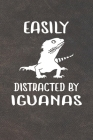 Easily Distracted By Iguanas Notebook Journal: 110 Blank Lined Papers - 6x9 Personalized Customized Notebook Journal Gift For Iguana Reptile Owners an Cover Image