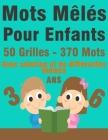 Mots Mêlés Pour Enfants 3 - 6 Ans: 50 Grilles / 370 Mots /\ Niveau Facile \ Avec solution et de différentes thèmes (capitale-marques voitures-moyen de Cover Image