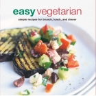 Easy Vegetarian: Simple recipes for brunch, lunch, and dinner Cover Image
