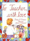 To Teacher, with Love Cover Image