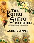 The Kama Sutra Kitchen: An Aphrodisiac Recipe Book Cover Image