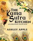 The Kama Sutra Kitchen: An Aphrodisiac Recipe Book Cover Image