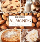 25 recipes with almonds: From cakes and snacks to fine desserts and tasty main dishes - part 2 - measurements in grams Cover Image