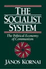 The Socialist System: The Political Economy of Communism Cover Image