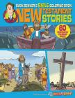 Buck Denver's Bible Coloring Book: New Testament Stories Cover Image