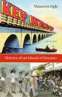 Key West: History of an Island of Dreams Cover Image