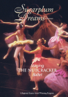 Sugarplum Dreams: Staging the Nut Cracker Ballet Cover Image