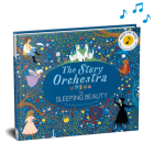 The Story Orchestra: The Sleeping Beauty: Press the note to hear Tchaikovsky's music Cover Image