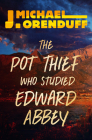 The Pot Thief Who Studied Edward Abbey (Pot Thief Mysteries #8) Cover Image