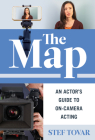 The Map: An Actor's Guide to On-Camera Acting Cover Image