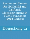 Review and Pretest for Nccaom and California Licensing Exams in Tcm Foundation Cover Image