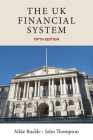 The UK financial system: Theory and practice, fifth edition Cover Image