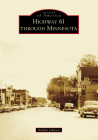 Highway 61 Through Minnesota (Images of America) Cover Image