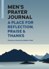 Men's Prayer Journal: A Place for Reflection, Praise, & Thanks Cover Image