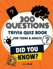 Did You Know?: 300 Fun and Challenging Trivia Questions with Answers Trivia Quiz Book for Adults and Teens Cover Image