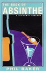 The Book of Absinthe: A Cultural History Cover Image