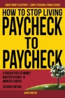 How to Stop Living Paycheck to Paycheck: A Proven Path to Money Mastery in Only 15 Minutes a Week! Cover Image