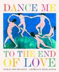 Dance Me to the End of Love (Art & Poetry) Cover Image