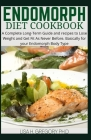 Endomorph Diet Coobook: A Complete Long Time Guide and Recipes to Lose Weight and Get Fit as Never Before. Basically for Your Endomorph Body T Cover Image