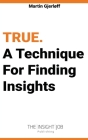 True: A Technique For Finding Insights. Cover Image