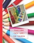 Traditional board games for children: A journal of game sheets for kids to stay creative and keep their young minds active on day trips, car journeys, Cover Image