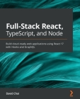 Full-Stack React, TypeScript, and Node: Build cloud-ready web applications using React 17 with Hooks and GraphQL Cover Image