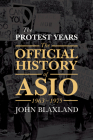 The Protest Years: The Official History of ASIO, 1963-1975 Cover Image