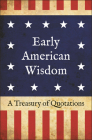 Early American Wisdom: A Treasury of Quotations Cover Image