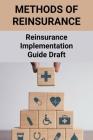 Methods Of Reinsurance: Reinsurance Implementation Guide Draft: Benefits Of Treaty Reinsurance Cover Image