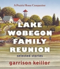 Lake Wobegon Family Reunion: Selected Stories Cover Image