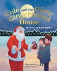 Cole and the Giant Gingerbread House Cover Image