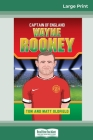 Wayne Rooney: Captain of England (16pt Large Print Edition) Cover Image