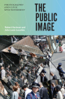 The Public Image: Photography and Civic Spectatorship Cover Image