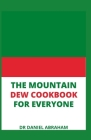 The Mountain Dew Cookbook for Everyone Cover Image
