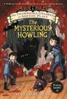 The Incorrigible Children of Ashton Place: Book I: The Mysterious Howling Cover Image