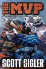 The MVP: Galactic Football League: Book Four Cover Image