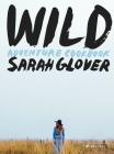 Wild: Adventure Cookbook Cover Image