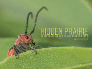 Hidden Prairie: Photographing Life in One Square Meter (Bur Oak Book) Cover Image