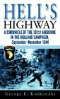 Hell's Highway: A Chronicle of the 101st Airborne in the Holland Campaign, September-November 1944 Cover Image