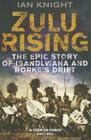 Zulu Rising: The Epic Story of iSandlwana and Rorke's Drift Cover Image