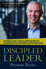 Discipled Leader: Inspiration from a Fortune 500 Executive for Transforming Your Workplace by Pursuing Christ Cover Image
