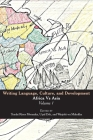 Writing Language, Culture, and Development: Africa Vs Asia: Volume 1 Cover Image