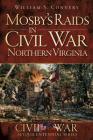 Mosby's Raids in Civil War Northern Virginia (Civil War Sesquicentennial) Cover Image