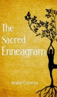 The Sacred Enneagram: A Journey to discover your unique path for Spiritual Growth and Healthy Relationships Cover Image