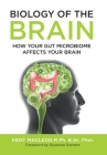 Biology of the Brain: How Your Gut Microbiome Affects Your Brain Cover Image