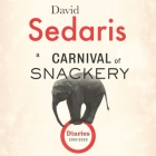 A Carnival of Snackery Lib/E: Diaries (2003-2020) Cover Image