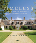 Timeless: Classic American Architecture for Contemporary Living Cover Image