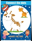 Connect The Dots Books For Kids: Challenging and Fun Dot to Dot Puzzles for Kids, Toddlers, Boys and Girls Ages 4-6, 6-8 Cover Image