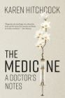The Medicine: A Doctor's Notes Cover Image