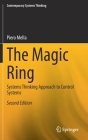 The Magic Ring: Systems Thinking Approach to Control Systems (Contemporary Systems Thinking) Cover Image